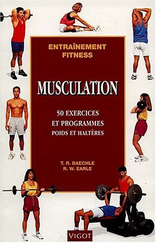 Musculation : 50 exercices et programmes poids et haltères