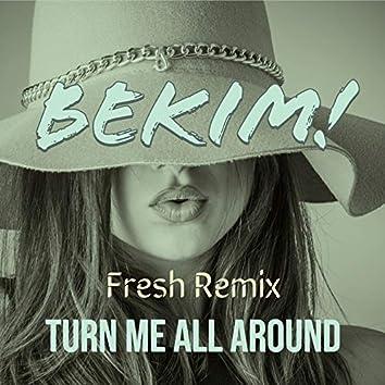 Turn Me All Around (Fresh Remix)