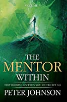 The Mentor Within: Stop Holding On When You Should Let Go (Calm World)
