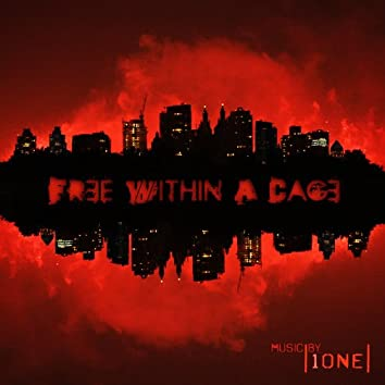 Free Within a Cage