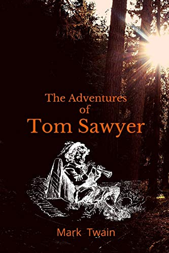 The Adventures of Tom Sawyer: With original illustration