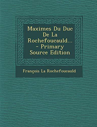 Maximes Du Duc De La Rochefoucauld...