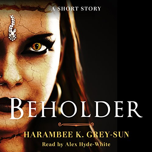 Beholder                   By:                                                                                                                                 Harambee K. Grey-Sun                               Narrated by:                                                                                                                                 Alex Hyde-White                      Length: 31 mins     Not rated yet     Overall 0.0