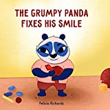 The Grumpy Panda Fixes His Smile: Panda Book to Help Deal with Kids Anger, Irritability, and Grumpiness