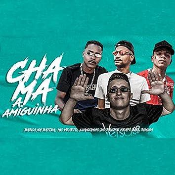 Chama a Amiguinha (feat. Biel Rocha) (Brega Funk)