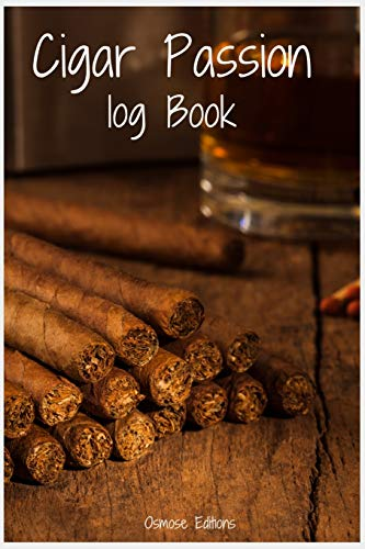 Cigar Passion Logbook: Cigar Review Journal - cigar Book to remember the best you bought - The ultimate cigar aficionado book