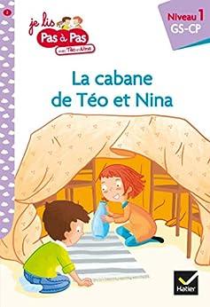 Téo et Nina GS CP Niveau 1 - La cabane de Téo et Nina (Premières lectures Pas à Pas) par [Isabelle Chavigny, Marie-Hélène Van Tilbeurgh]