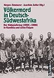 Joachim Zeller, Jürgen Zimmerer: Völkermord in Deutsch-Südwestafrika