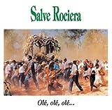 Salve Rociera, Ole, Ole, Ole