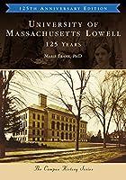 University of Massachusetts Lowell: 125 Years (Campus History)