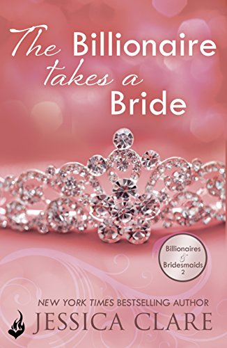 The Billionaire Takes A Bride: Billionaires And Bridesmaids 3 (English Edition)