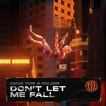 Dont Let Me Fall
