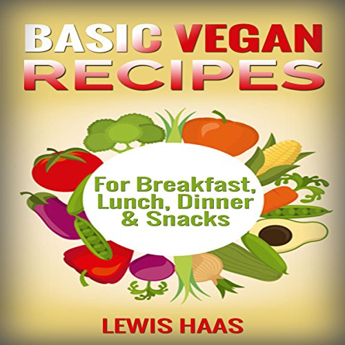 Basic Vegan Recipes audiobook cover art