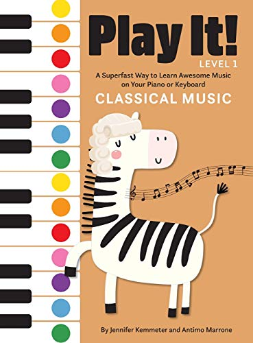 Play It! Classical Music: A Superfast Way to Learn Awesome Music on Your Piano or Keyboard
