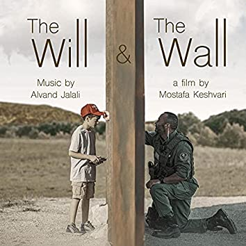 The Will and The Wall (Original Motion Picture Soundtrack)