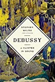 Image of Debussy: A Painter in Sound (KNOPF)