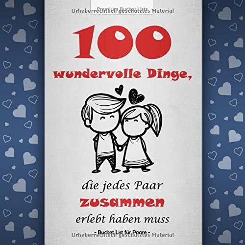Bucket List für Paare: 100 wundervolle Dinge, die jedes Paar zusammen erlebt haben muss | Mit inspirierenden Texten für gemeinsame Abenteuer | Blaue Edition