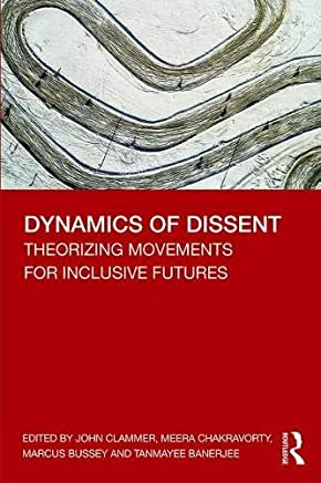 Dynamics of Dissent: Theorizing Movements for Inclusive Futures (English Edition)