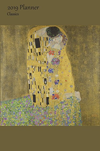Price comparison product image 2019 Planner Classics: Medium Weekly Monday Starting 2019 Organizer Or Appointment Book With Gustav Klimt - The Kiss (PD) Cover