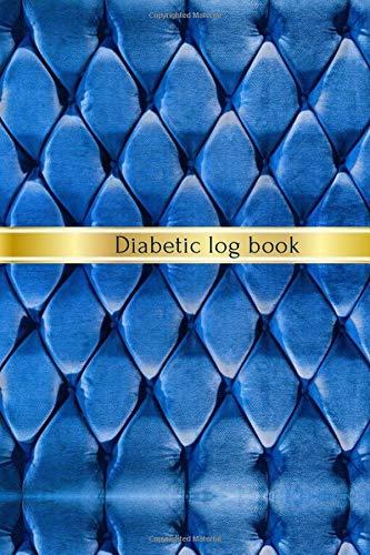 Diabetic Log Book: Diabetic log,Diabetic notebook,diabetes glucose tracker,diabetic journal log book