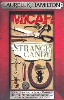 Micah & Strange Candy (Anita Blake, Vampire Hunter, Novels) by [Laurell K. Hamilton]