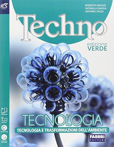 Techno. Tecnologia e trasformazione dell'ambiente. Ediz. verde. Per la Scuola media. Con espansione online