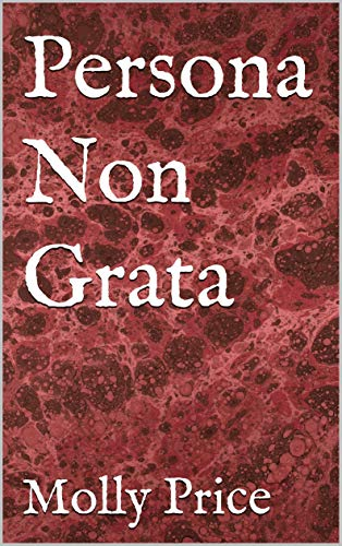 Persona Non Grata (English Edition)