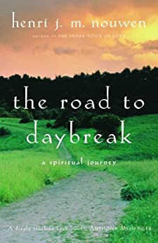 The Road to Daybreak: A Spiritual Journey by [Henri J. M. Nouwen]