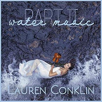 Water Music, Pt. II