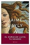 El huracán lleva tu nombre (Spanish Edition)