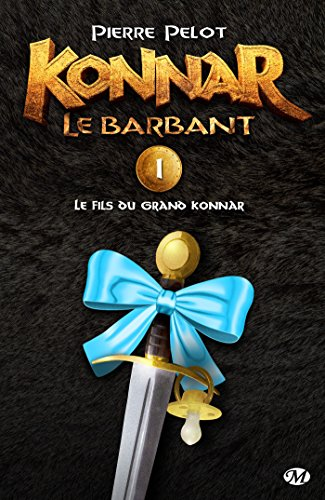 Le Fils du Grand Konnar: Konnar le Barbant, T1 (French Edition)