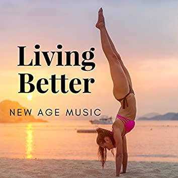 Living Better: Outdoor Sounds, Breathe Deeply, New Age Music, Meditate to Help Ease Anxiety, Tune In to Your Body