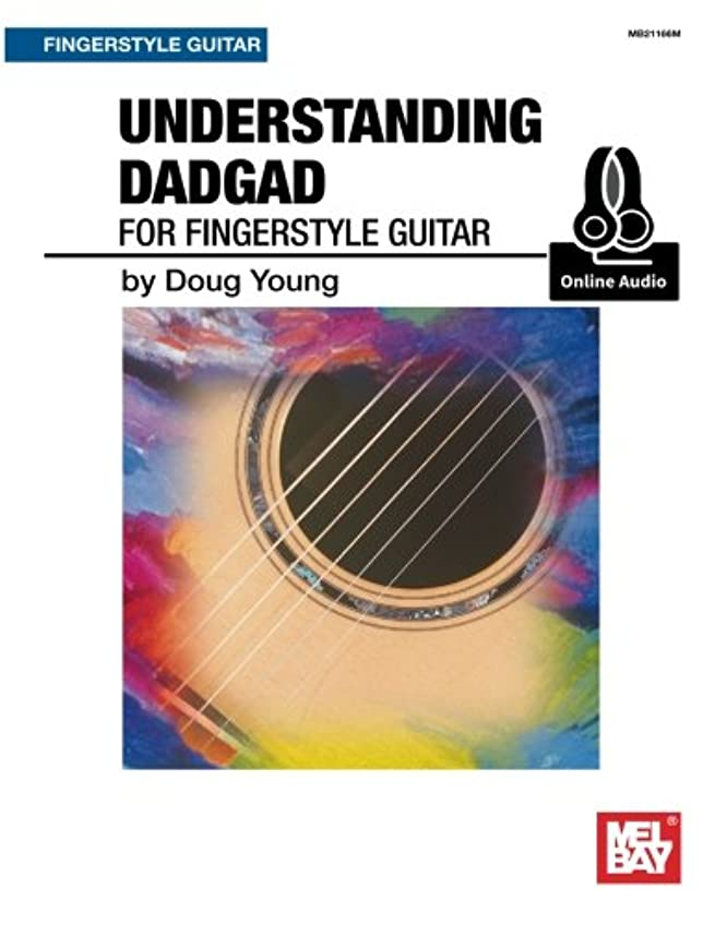 解明ずんぐりした選択するUnderstanding DADGAD: For Fingerstyle Guitar