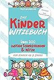 Das Kinder Witzebuch: Über 300 lustige Scherzfragen und Witze für Kinder ab 8 Jahre