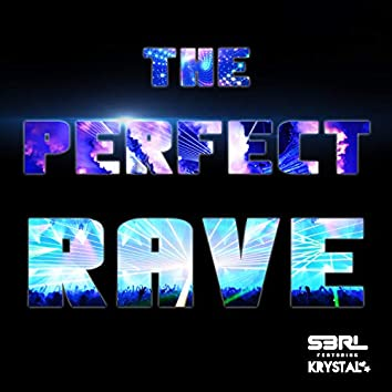 The Perfect Rave