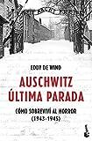 Auschwitz: última parada: Cómo sobreviví al horror (1943-1945) (Divulgación)