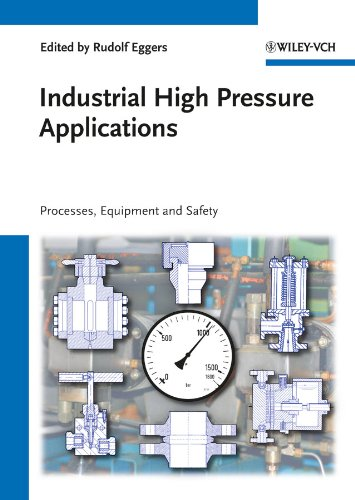 Industrial High Pressure Applications: Processes, Equipment, and Safety (English Edition)