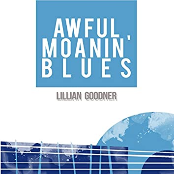 Awful Moanin' Blues