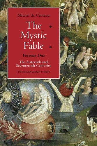 The Mystic Fable, Volume One, Volume 1: The Sixteenth and Seventeenth Centuries