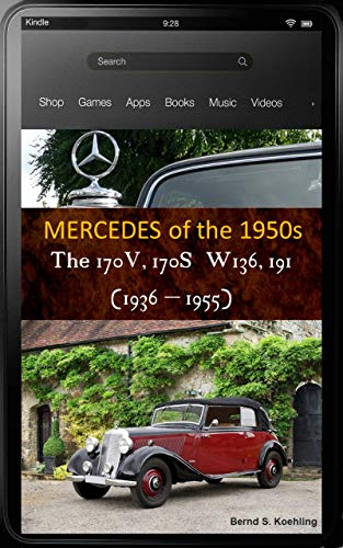 Mercedes-Benz, The 1950s, The 170V and 170S W136 and W191, with chassis number and data card explanation : From the 1936 Mercedes-Benz 170V to the 1949 ... many recent color photos (English Edition)