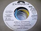 RETURN TO FOREVER FEAT. CHICK COREA 45 RPM Jungle Waterfall / SAME