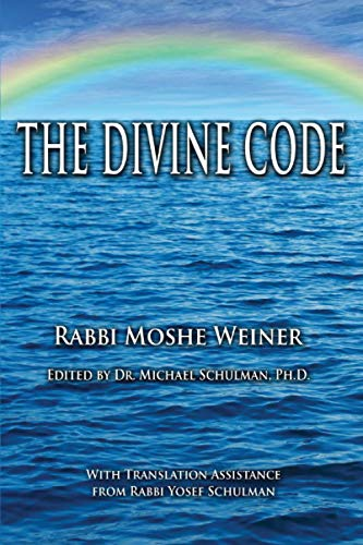 The Divine Code: The Guide to Observing the Noahide Code, Revealed from Mount Sinai in the Torah of Moses