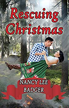 Rescuing Christmas: A Small-Town Sweet Romance by [Nancy Lee Badger]