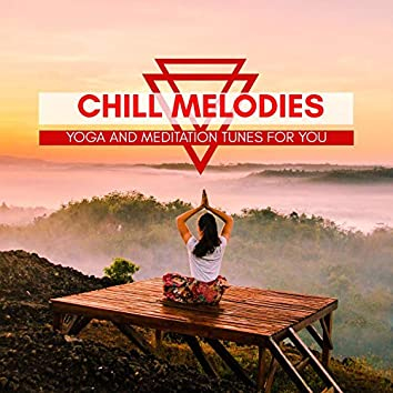 Chill Melodies - Yoga And Meditation Tunes For You