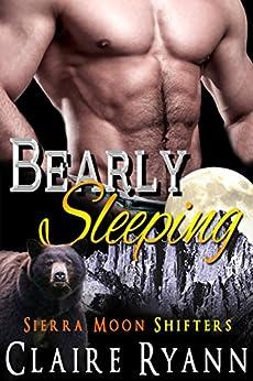 Bearly Sleeping: Sierra Moon Shifters by [Claire Ryann]