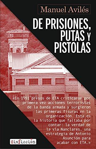 De prisiones, putas y pistolas: El desmantelamiento de ETA en la cárcel (Sin Ficción nº 8)