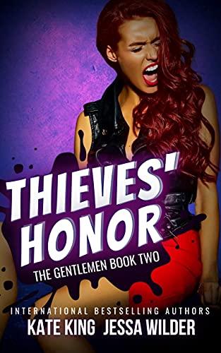 Thieves' Honor: A Dark Reverse Harem Romance (The Gentlemen Book 2) by [Kate King, Jessa Wilder]