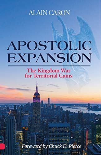 Apostolic Expansion: The Kingdom War for Territorial Gains