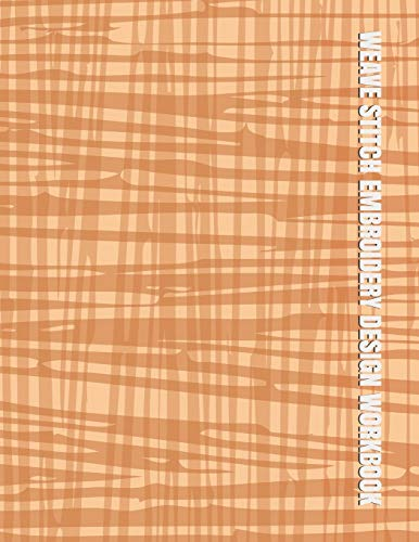 Weave Stitch Embroidery Design Workbook: Blank Sewing Papers for Japanese Hand Stitching and Quilting Patterns