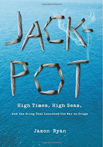 Image of Jackpot: High Times, High Seas, and the Sting That Launched the War on Drugs